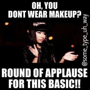 dont wear makeup