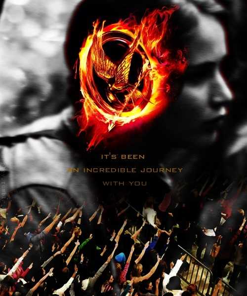 Its been an incredible journey with you. http://media-cache9.pinterest.com/upload/270286415106498557_FkCzVGd0_f.jpg rkulick hunger games warning there are spoilers
