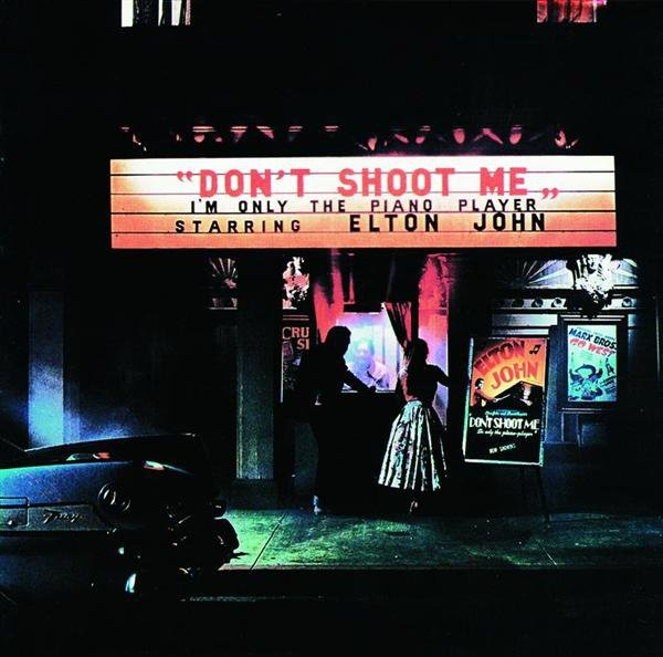 Don't Shoot Me I'm Only the Piano Player - 1973 All songs written by ...