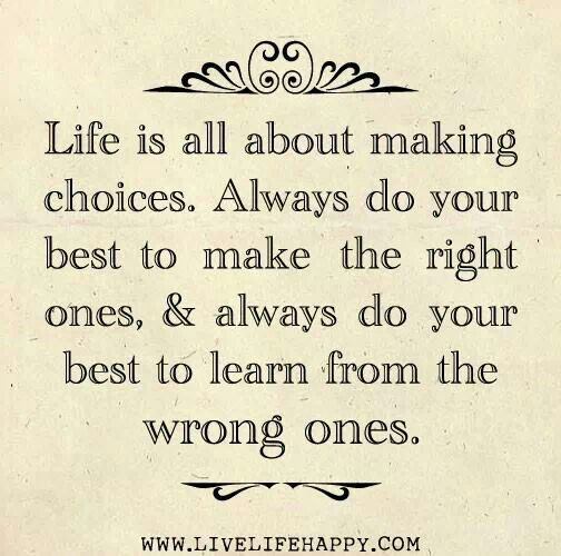 life is about choices inspirational words sayings