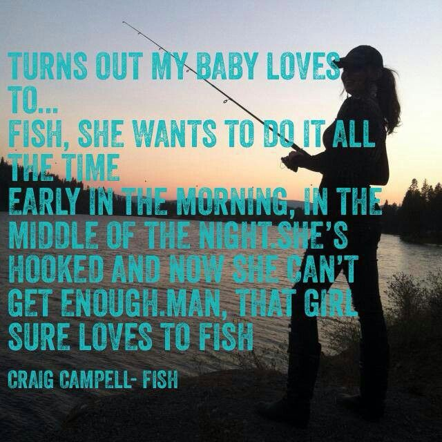 Fishing related love quotes quotesgram for Hunting fishing loving everyday lyrics