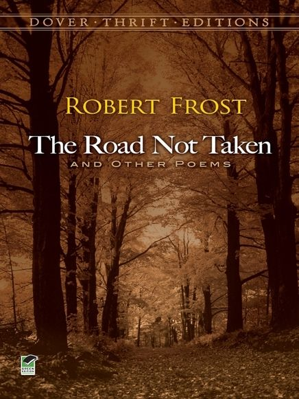 the valid meanings of the road not taken by robert frost Please enter a valid answer  it begins as a lump in the throat, per robert frost: 4  the road not taken or if 85.