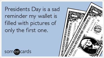 lolzzz next holiday is president's day