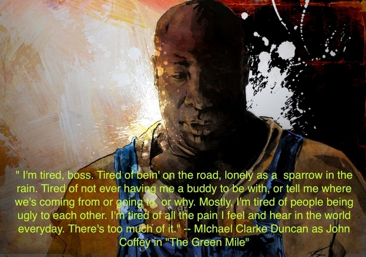 Quotes John Coffey Green Mile. QuotesGram