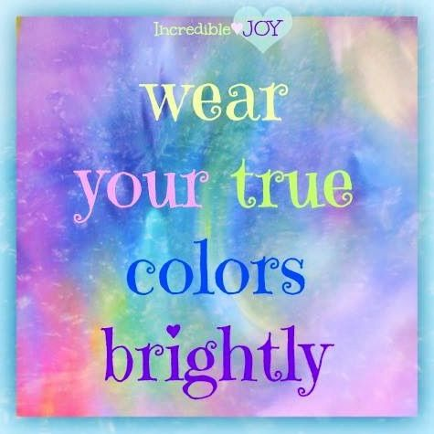True colors quote via www.Facebook.com/IncredibleJoy