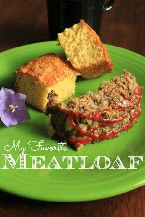My Favorite Meatloaf | Meals & Anything to Do with Meals | Pinterest