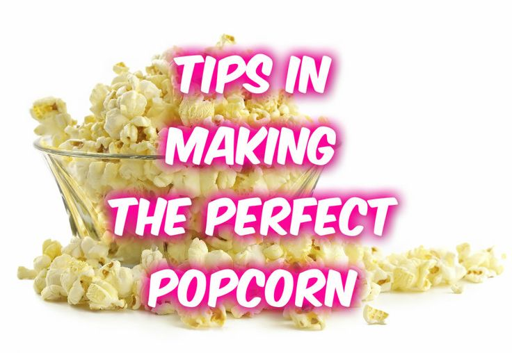 Perfect Popcorn Recipe — Dishmaps