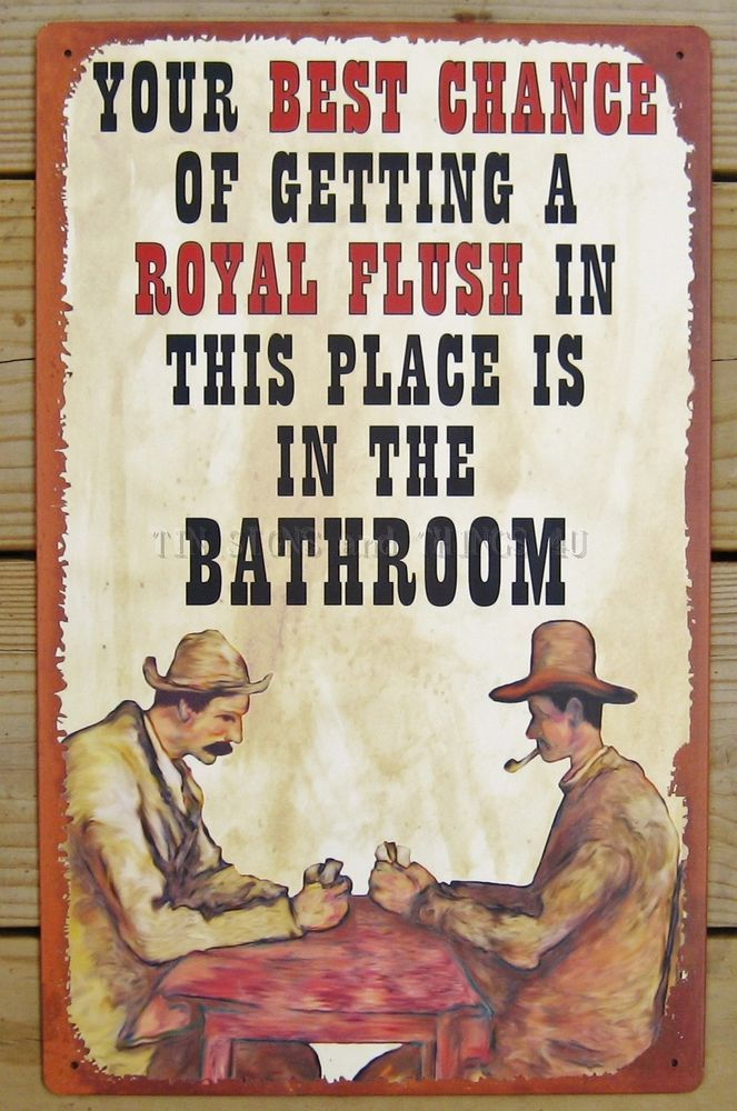 Royal Flush Bathroom TIN SIGN Funny Metal Vtg Western Bar
