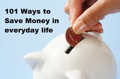 Am going to mention 101 ways to save money these are some coolest and