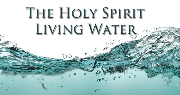 The Holy Spirit is Living Water | The Holy Spirit | Pinterest