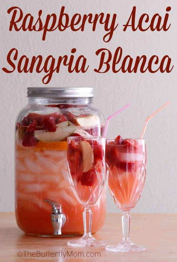 Raspberry Acai #Sangria Blanca Recipe from TheButterflyMom.com for a ...