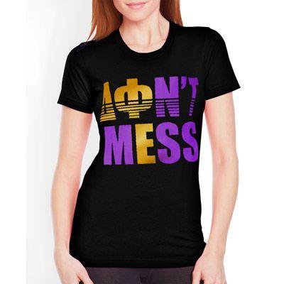 "Sorority Rush / Recruitment Shirt ""don't mess"" Design.  Available for all organizations!  $9.90 ea.  #sorority #rush #recruitment @mariannacampanele"