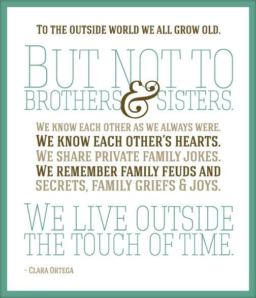 Love my brother and sistersQuotes About Brothers And Sisters Growing Up