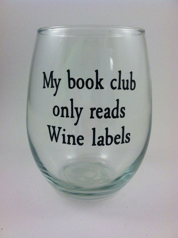 Personalized wine glass my book club quote stemless wine for Cute quotes for wine glasses