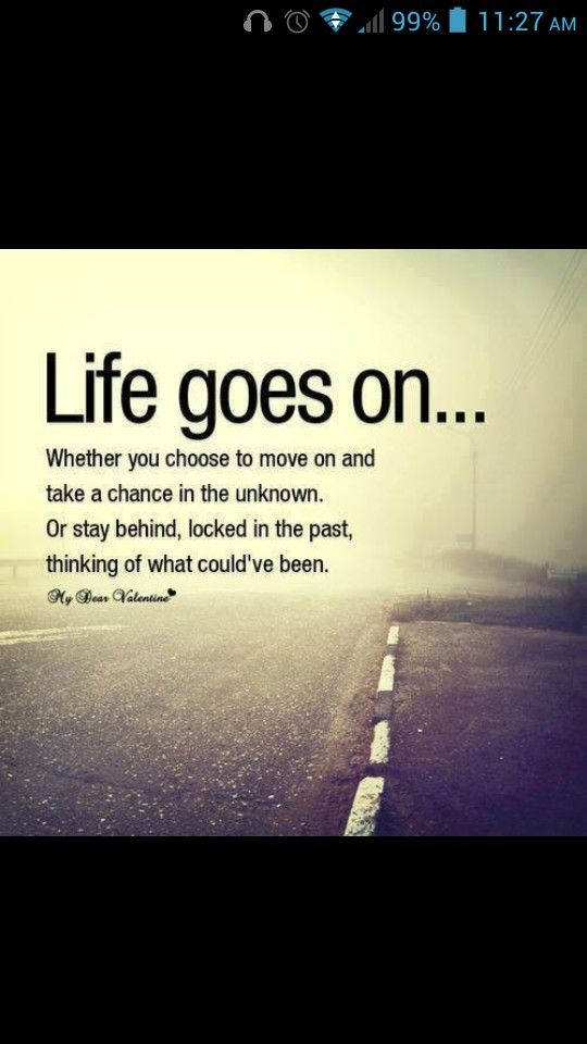 Life goes on . Quotes Pinterest