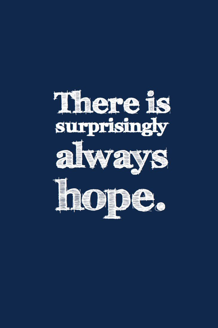 To hope......