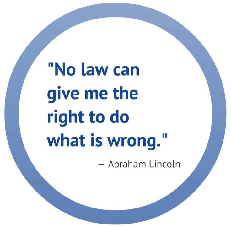 What to Do Is Give Me the Right Wrong No Law Can Abraham Lincoln