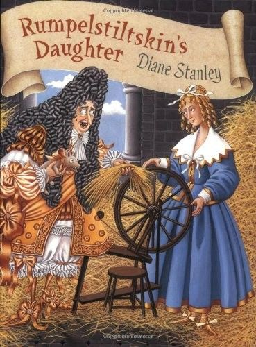 Rumpelstiltskin's Daughter -- in this funny, fairy tale, a clever girl teaches a greedy king an important lesson
