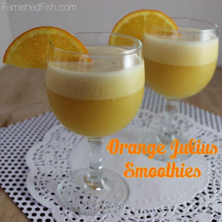 Rise and Shine-Orange Julius Smoothie | Famished Fish, Finicky Shark ...