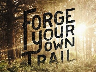 Forge your own Trail by Judson Collier
