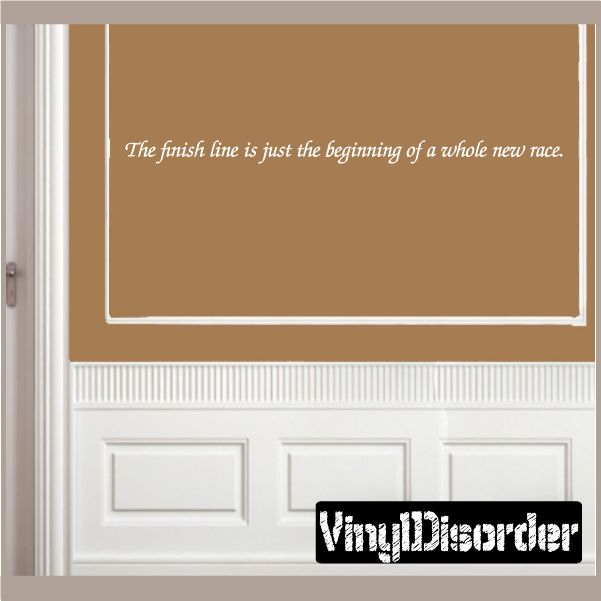 ... line is just the beginning of a whole new race. Wall Quote Mural Decal