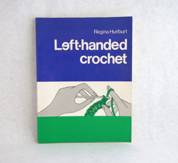 Knitting Left Handed Book : Left handed crochet by regina hurlburt vintage