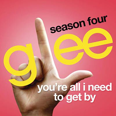 You re all i need to get by glee cast music i love pinterest