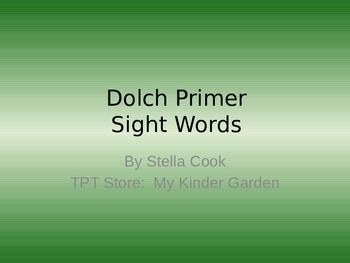 Dolch Primer Sight Word PowerPoint: http://pinterest.com/pin/386394843001278781/