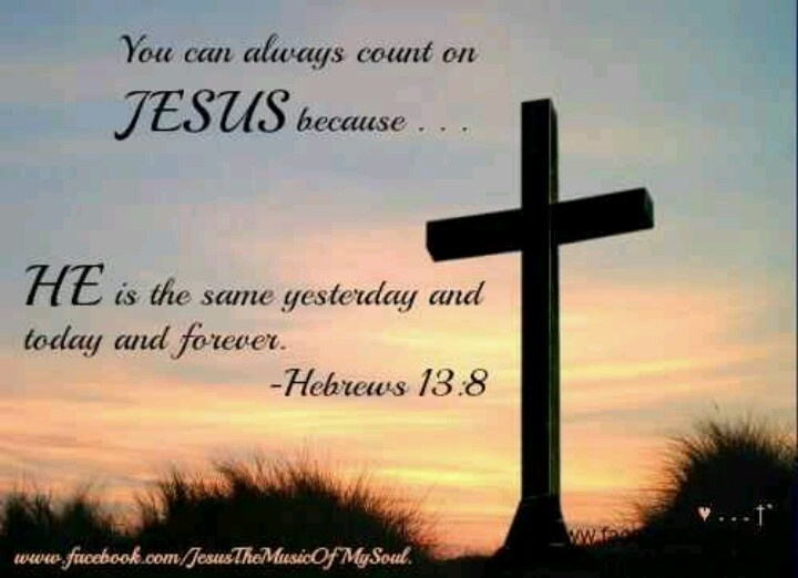 Hebrews 13:8   Religon   Pinterest