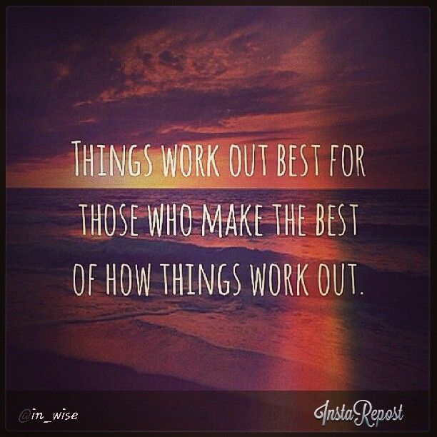 things work out inspirational quotes pinterest