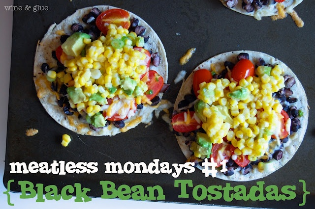 ... Meatless Mondays at Wine and Glue! {Meatless Tostadas with Corn