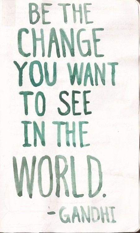 Be The Change Mahatma Gandhi Quotes. QuotesGram