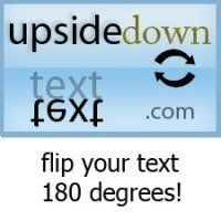 upside down writing converter Also, regular english-alphabetical characters can appear to be upside down like u could be an upside-down n  to code it up, you just have to take an array of characters, display them in reverse order and replace those characters with the upside down version of them.