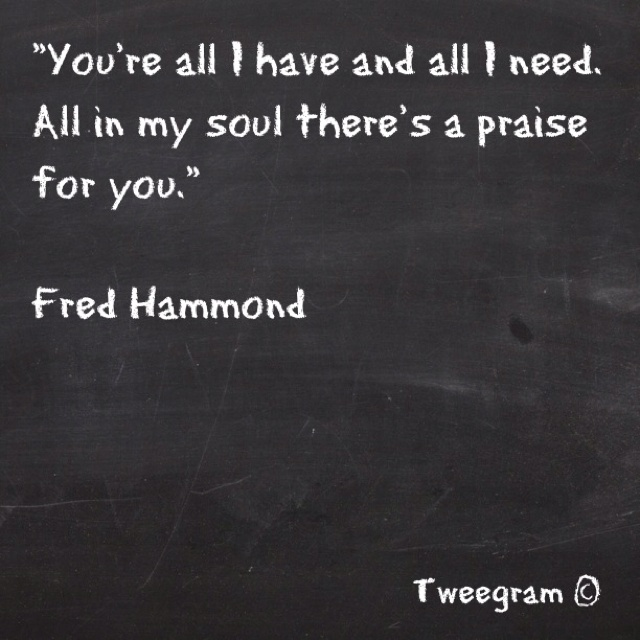 You re all i have and all i need thoughts pinterest