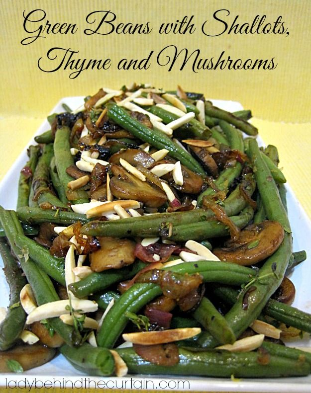 Green Beans with Shallots Thyme and Mushrooms - Lady Behind The ...