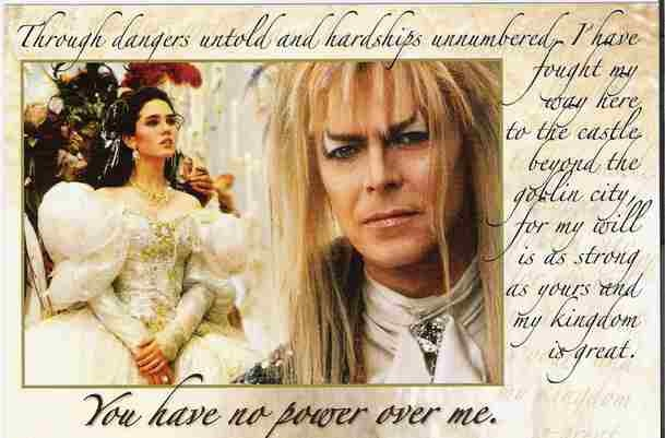 You have no power over me - Labyrinth | :.Picures ... Labyrinth Movie Quotes You Have No Power Over Me
