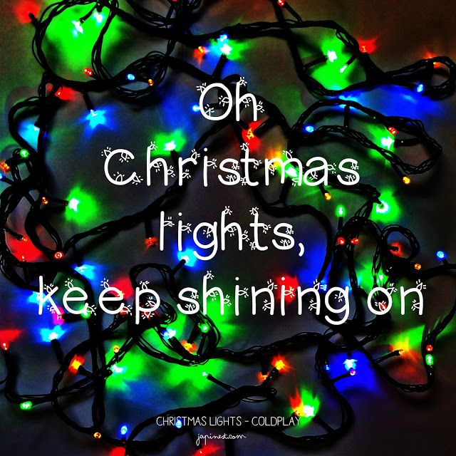Music Quote Coldplay - Christmas lights | Music Quotes | Pinterest