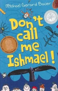Don't call me Ishmael by Michael Gerard Bauer has been around for a while, but it still gets laughs. Ishmael does it tough sometimes but he is a great character. We love him.