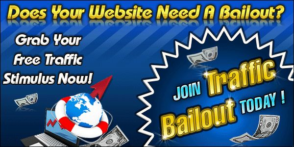 Safelist Tip:  I'll give you $250.00 of FREE Advertising for signing up for a FREE Traffic Bailout List Building Membership!    You'll get full access to my affiliate toolbox so that you can give away $150 in free advertising to others. If your referrals purchase the one time offer you'll earn a 100% Instant Commission on every other sale that you make! It's simple - just send people to Traffic Bailout using your affiliate link!