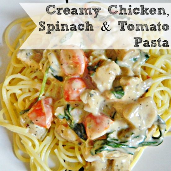 Easy Creamy Chicken Spinach & Tomato Pasta -- Except I'd leave out th...