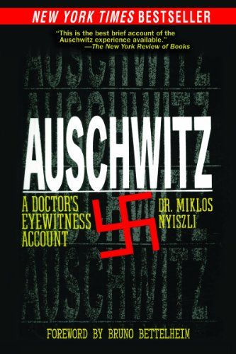 auschwitz a doctor's eyewitness account Auschwitz a doctor's eyewitness account by: eyewitness accounts of brutal murders of men, women, children, and even infants.