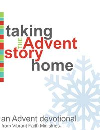 A FREE Advent Devotional -- Taking the Advent Story Home. Check out Saturday, Dec. 28 -- it's written by yours truly!