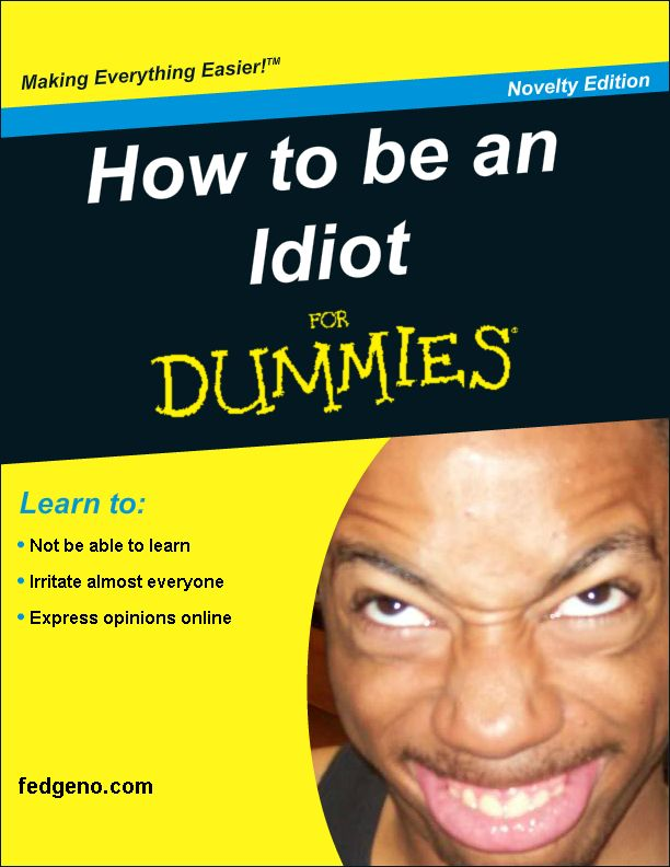 Image Result For Idiot