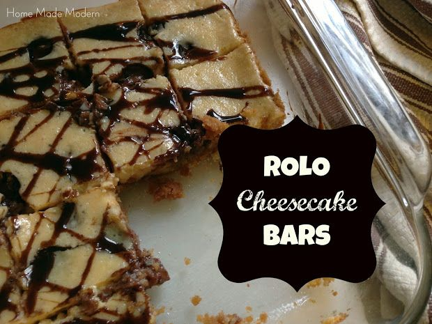 Home Made Modern: Recipe of the Week: Rolo Cheesecake Bars