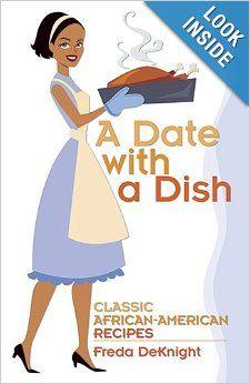 Date with a Dish: Classic African-American Recipes: Freda DeKnight