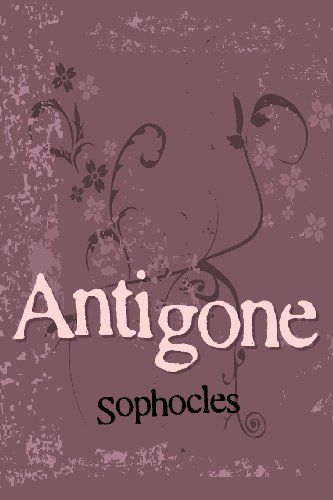 Antigone by Sophocles | a BOOK on a list | Pinterest