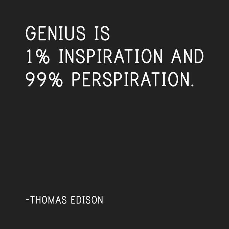genius is 1 percent inspiration and 99 percent perspiration essay