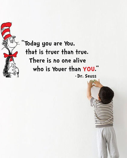 Dr. Seuss 'Youer Than You' Wall Decal by Molls Designs - $32.00 »  Dr. Seuss had a way of making even the most kid-friendly quotes inspirational. This wall decal will serve as a daily reminder of your you-ness.