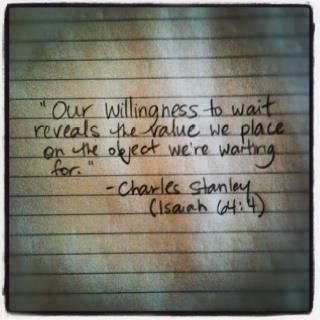 Worth waiting for... (Isaiah 64:4)