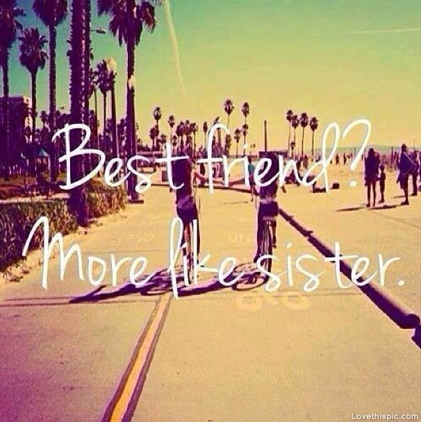 Quotes About Best Friends Being Like Sisters Tumblr : Summer best friend quotes quotesgram